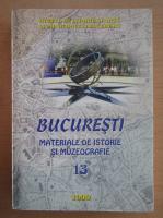 Anticariat: Bucuresti. Materiale de istorie si muzeografie (volumul 13)