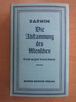 Anticariat: Charles Darwin - Die Abstammung des Menschen