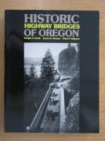 Anticariat: Dwight A. Smith - Historic Highway Bridges of Oregon