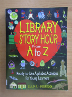 Ellen K. Hasbrouck - Library story hour from A to Z