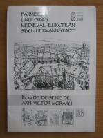 Anticariat: Farmecul unui oras medieval-european Sibiu, Hermannstadt in 30 de desene de arh. Victor Moraru