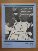 Anticariat: George E. Forman - Constructive Play. Applying Piaget in the Preschool