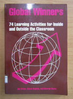 Anticariat: Global Winners. 74 Learning Activities for Inside and Outside the Classroom