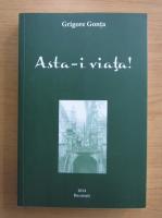 Anticariat: Grigore Gonta - Asta-i viata!