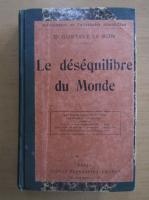 Anticariat: Gustave Le Bon - Le desequilibre du Monde