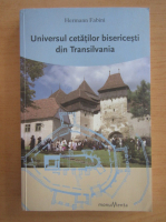 Anticariat: Hermann Fabini - Universul cetatilor bisericesti din Transilvania