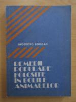 Anticariat: Ingeborg Bogdan - Remedii populare folosite in bolile animalelor