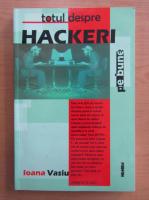 Anticariat: Ioana Vasiu - Totul despre hackeri