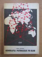 Anticariat: Ion Letea - Geografia petrolului pe glob