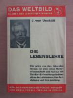 Anticariat: J. von Uexkull - Die Lebenslehre