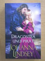 Anticariat: Johanna Lindsey - Dragostea unui pirat