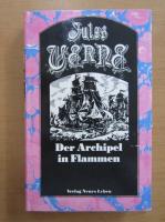 Anticariat: Jules Verne - Der Archipel in Flammen