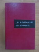Anticariat: Kampis Antal - Les Beaux-Arts en Hongrie