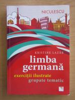 Kristine Lazar - Limba germana. Exercitii ilustrate grupate tematic