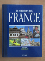 Anticariat: Le guide illustre de la France