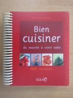 Anticariat: Marie Claude Bisson - Bien cuisiner du marche a votre table