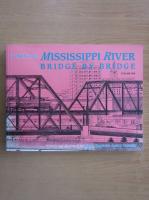 Anticariat: Mary Charlotte Aubry Costello - Climbing the Mississippi River Bridge by Bridge (volumul 1)