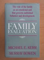 Michael E. Kerr - Family evaluation. An approach based on bowen theory