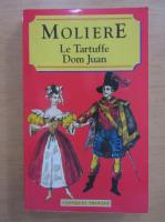 Anticariat: Moliere - Le Tartuffe. Dom Juan