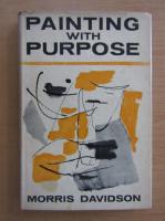 Morris Davidson - Painting with Purpose