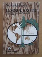 Nicolae Ghelmeziu - Lemnul exotic din America, Asia, Oceania si Australia