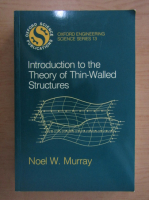 Anticariat: Noel W. Murray - Introduction to the Theory of Thin Walled Structures