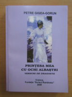 Anticariat: Petre Gigea Gorun - Printesa mea cu ochi albastri. Versuri de dragoste