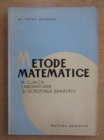 Anticariat: Petre Muresan - Metode matematice in clinica, laboratoare si ocrotirea sanatatii