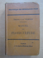 Philippe L. de Vilmorin - Manuel de floriculture