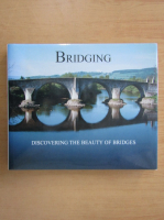 Anticariat: Robert S. Cortright - Bridging. Discovering the beauty of bridges