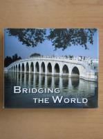 Anticariat: Robert S. Cortright - Bridging the world