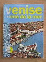 Anticariat: Venise, reine de la mer (ghid turistic)