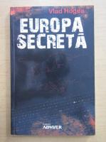 Anticariat: Vlad Hogea - Europa secreta