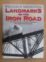 Anticariat: William D. Middleton - Landmarks on the Iron Road