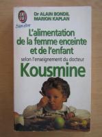 Alain Bondil - L'Alimentation de la Femme Enceinte et de l'Enfant