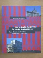 Alexandru Panaitescu - De la Casa Scanteii la Casa Poporului