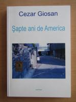 Anticariat: Cezar Giosan - Sapte ani de America