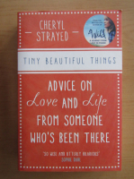 Cheryl Strayed - Tiny Beautiful Things