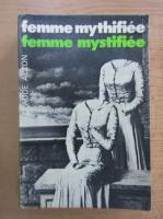 Anticariat: Claude Alzon - Femme mythifiee. Femme mystifiee