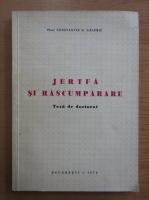 Constantin Galeriu - Jertfa si rascumparare