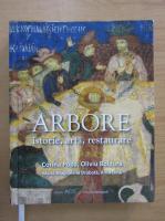Corina Popa - Arbore. Istorie, arta, restaurare