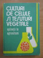 Culturi de celule si tesuturi vegetale. Aplicatii in agricultura