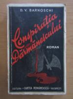 Anticariat: D. V. Barnoschi - Conspiratia Darmanescului