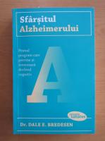 Anticariat: Dale E. Bredesen - Sfarsitul Alzheimerului