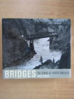 Anticariat: David Plowden - Bridges. The Spans of North America