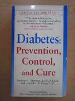 Anticariat: Diabetes. Prevention, Control and Cure