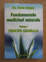 Dorin Dragos - Fundamentele medicinei naturale, partea I. Principii generale