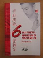 Anticariat: Fan Binghua - 6 pasi pentru ameliorarea simptomelor