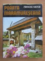 Francisc Nistor - Poarta Maramureseana