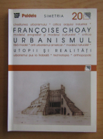 Anticariat: Francoise Choay - Urbanismul, utopii si realitati